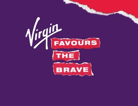 Virgin Favours the Brave
