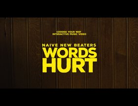 Naive New Beaters - Words Hurt