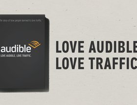 Love Audible. Love Traffic.